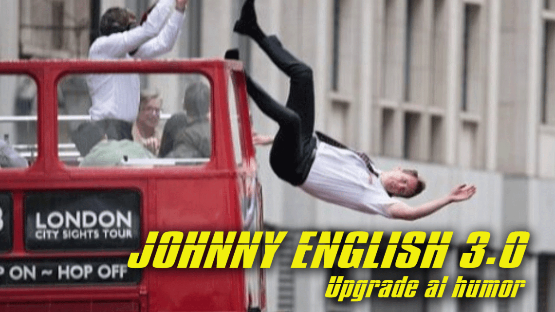 Johnny English 3.0 – Upgrade Al Humor - Cine y Televisión