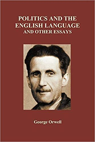 "George Orwell'S ""Politics And The English Language"" Essay - Política"